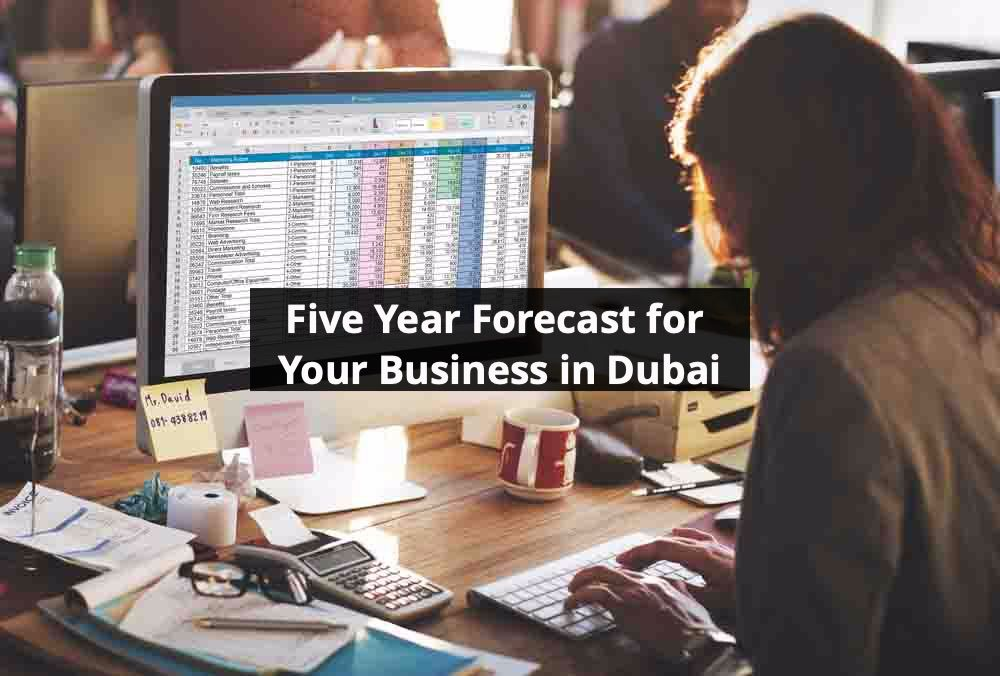 Five Year Forecast for Your Business in Dubai- MNV Associates