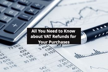VAT Refunds for Your Purchases